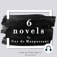 6 Novels by Guy de Maupassant