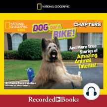 National Geographic Kids Chapters: Dog on a Bike And More True Stories of Amazing Animal Talents!