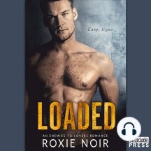 Loaded: An Enemies-to-Lovers Romance