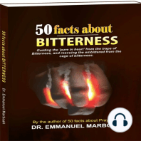 50 Facts About Bitterness: Guiding the 'pure in heart' from the traps of bitterness, and rescuing the embittered from the cage of bitterness.