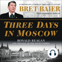 Three Days in Moscow: Ronald Reagan and the Fall of the Soviet Empire