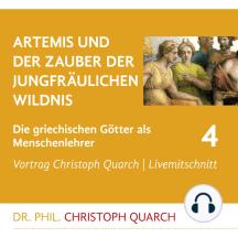 Artemis und der Zauber der jungfräulichen Wildnis: Die griechischen Götter als Menschenlehrer 4