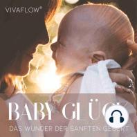 Baby Glück - Das Wunder der sanften Geburt