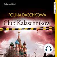 Club Kalaschnikow. Ein Russland-Krimi