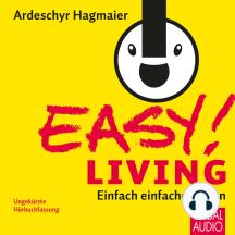 EASY! Living: Einfach einfacher leben