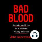 Libro de audio, Bad Blood: Secrets and Lies in a Silicon Valley Startup - Escuche libros de audio gratis con una prueba gratuita.