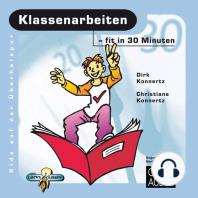 Klassenarbeiten - fit in 30 Minuten