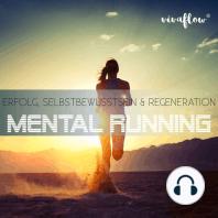 Mental Running - Erfolg, Selbstbewusstsein & Regeneration