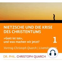 Nietzsche und die Krise des Christentums