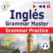 Inglés – Grammar Master: Grammar Practice – New Edition (Nivel medio / avanzado: B2-C1 – Escucha & Aprende)