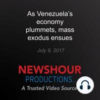 As Venezuela's economy plummets, mass exodus ensues