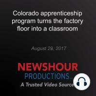 Colorado apprenticeship program turns the factory floor into a classroom: Rethinking College
