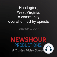 Huntington, West Virginia: A community overwhelmed by opioids: America Addicted