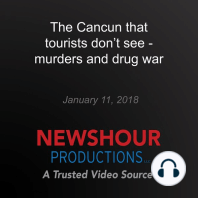 The Cancun that tourists don't see - murders and drug war