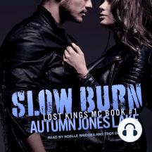 Slow Burn: Lost Kings MC, Book 1