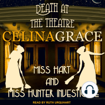 Death at the Theatre: Miss Hart and Miss Hunter Investigate, Book 2