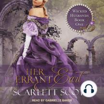Her Errant Earl: Wicked Husbands, Book 1