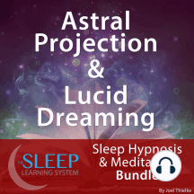 Astral Projection & Lucid Dreaming: Sleep Hypnosis & Meditation Bundle by  Joel Thielke - Audiobook - Listen Online