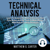 Technical Analysis: Learn to Analyze the Market Structure and Price Action and Use Them to Make Money with Tactical Trading Strategies