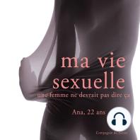 Ma vie sexuelle, Ana