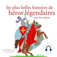 Les plus belles histoires de heros legendaires