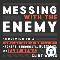 Messing with the Enemy: Surviving in a Social Media World of Hackers, Terrorists, Russians, and Fake News