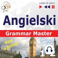 Angielski – Grammar Master: Gramamr Tenses + Grammar Practice – New Edition (Poziom ?rednio zaawansowany / zaawansowany: B1-C1 – S?uchaj & Ucz si?)