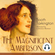 The Magnificent Ambersons: Unabridged