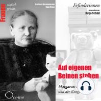 Auf eigenen Beinen stehen - Margarete Steiff und der Knopf im Ohr