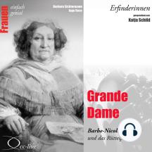 Grande Dame - Barbe-Nicole Clicquot und das Rüttelpult