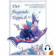Der fliegende Teppich - Neues von Hexe Wackelschlurf und Zauberer Funkelhut