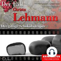 Der giftige Schokoladenpilz - Der Fall Christa Lehmann
