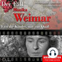 Erst die Kinder, nur zur Qual - Der Fall Monika Weimar