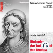 Hiob oder der Todesengel von Bremen - Gesche Gottfried