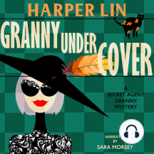 Granny Undercover: Book 2 of the Secret Agent Granny Mysteries