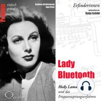 Lady Bluetooth - Hedy Lamarr und das Frequenzsprungverfahren