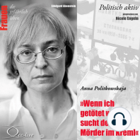 Wenn ich getötet werde, sucht den Mörder im Kreml - Anna Politkowskaja