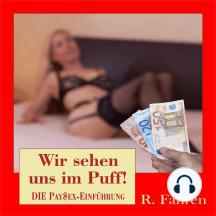 Wir sehen uns im Puff!: DIE PaySex-Einführung