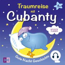 Wolkenflausch - Gute Nacht Geschichte: Traumreise mit Cubanty - Teil 1