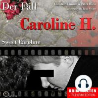 Sweet Caroline - Der Fall Caroline H.