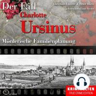 Mörderische Familienplanung - Der Fall Charlotte Ursinus