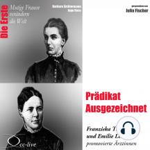 Prädikat Ausgezeichnet - Die Ärztinnen Franziska Tiburtius und Emilie Lehmus