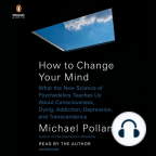 Audiobook, How to Change Your Mind: What the New Science of Psychedelics Teaches Us About Consciousness, Dying, Addiction, Depression, and Transcendence - Listen to audiobook for free with a free trial.