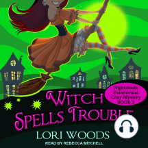 Witch Spells Trouble: Nightshade Paranormal Cozy Mysteries, Book 2