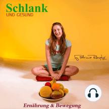 Schlank und Gesund: Ernährung und Bewegung