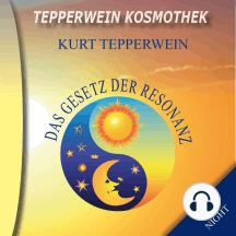 Tepperwein Kosmothek: Das Gesetz der Resonanz (Day & Night)