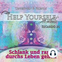 Tepperwein & Friends: Die Help Yourself Methode (Schlank und rank durchs Leben gehen)