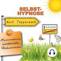 Selbsthilfe: Selbst-Hypnose (Harmonisierung emotionaler Disharmonien)