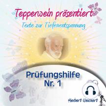Tepperwein präsentiert: Prüfungshilfe Nr. 1 (Texte zur Tiefenentspannung)
