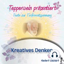 Tepperwein präsentiert: Kreatives Denken (Texte zur Tiefenentspannung)